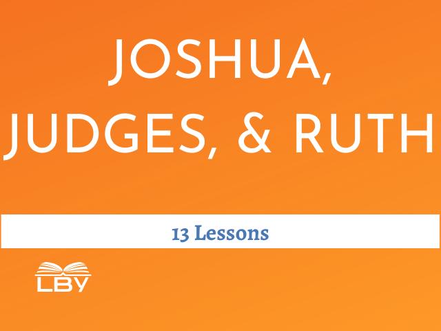 4. JOSHUA, JUDGES, and RUTH